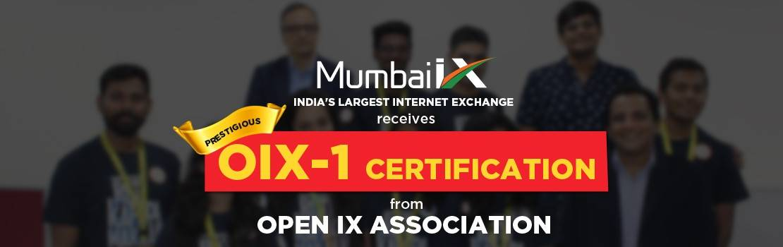 Mumbai-IX, received Prestigious OIX-1 Certification