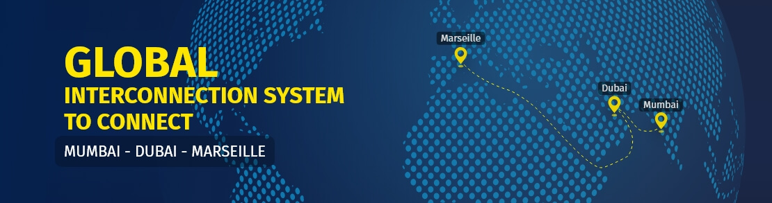 Global Interconnection System to connect Mumbai, Dubai & Marsielle