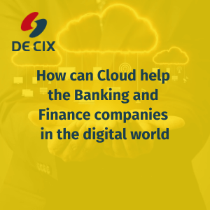 How can Cloud help the Banking and Finance companies in the digital world